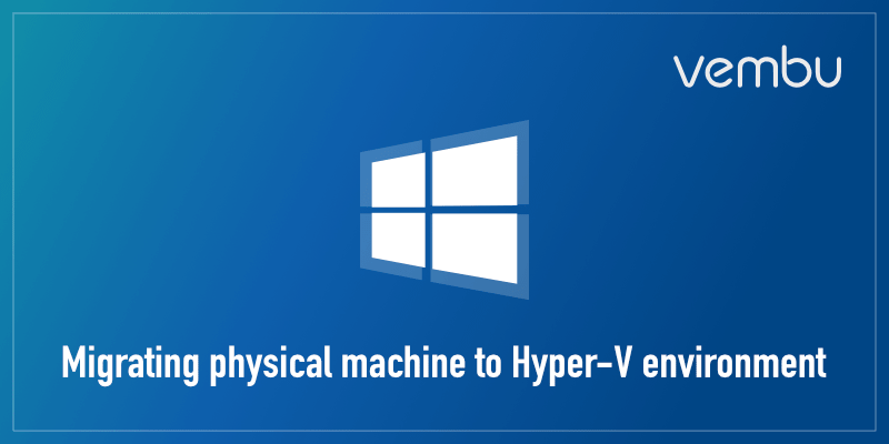 Moving Existing Production Workloads to Hyper-V-Tools and Consideration