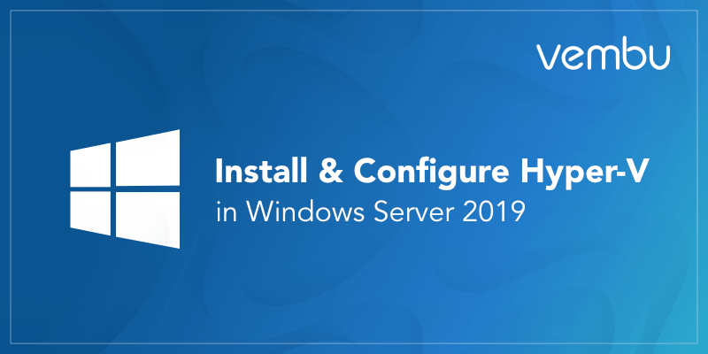 How to install Hyper-V Server 2019 - vembu