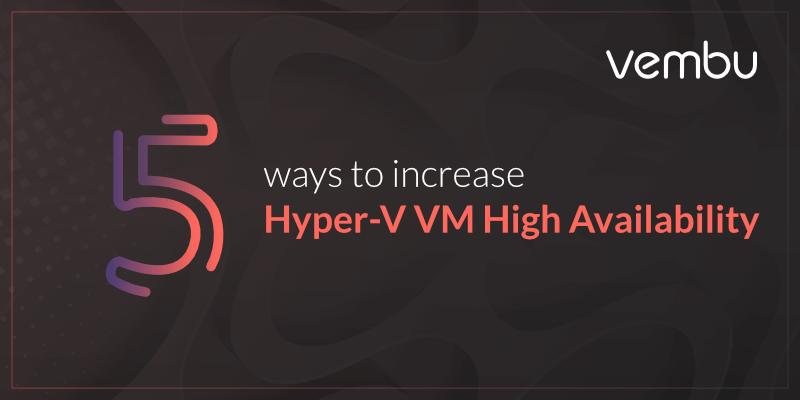 Hyper-V VM High Availability