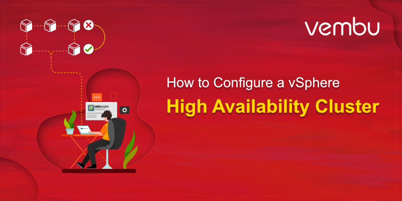 How to Configure a vSphere High Availability Cluster