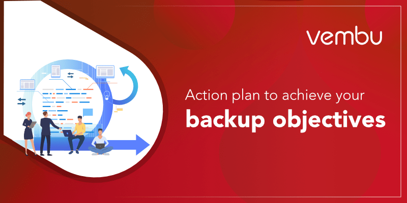 Action plan to achieve your backup