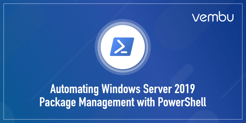Automating Windows Server 2019