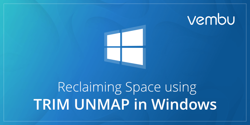 Reclaiming Space using TRIM UNMAP in Windows