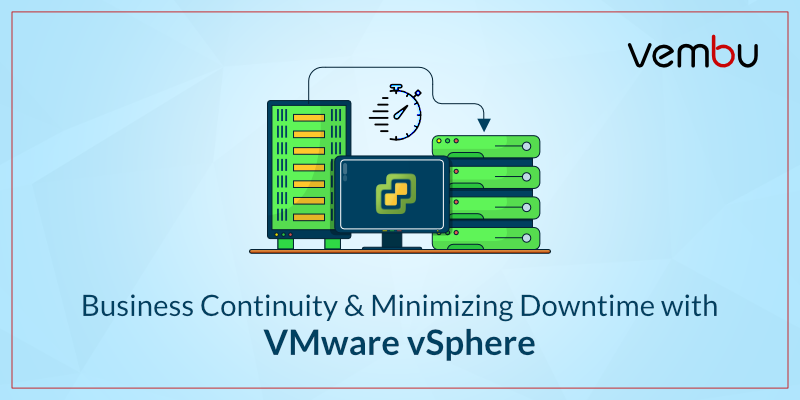 Business Continuity and Minimizing Downtime with VMware vSphere