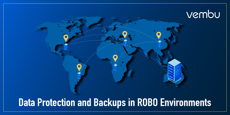 Data Protection and Backups in ROBO Environments