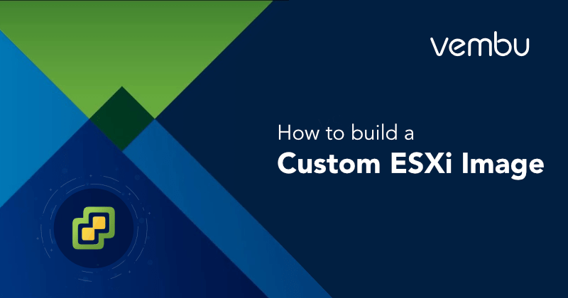 How to build a Custom ESXi Image