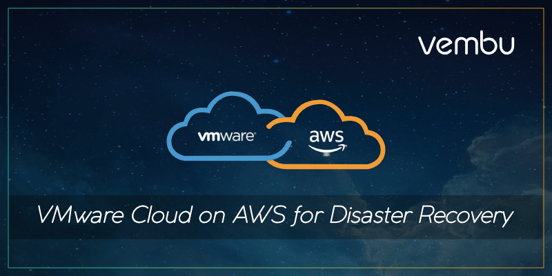 VMware Cloud on AWS for Disaster Recovery