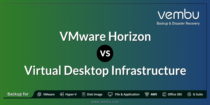 VMware Horizon vs Virtual Desktop Infrastructure