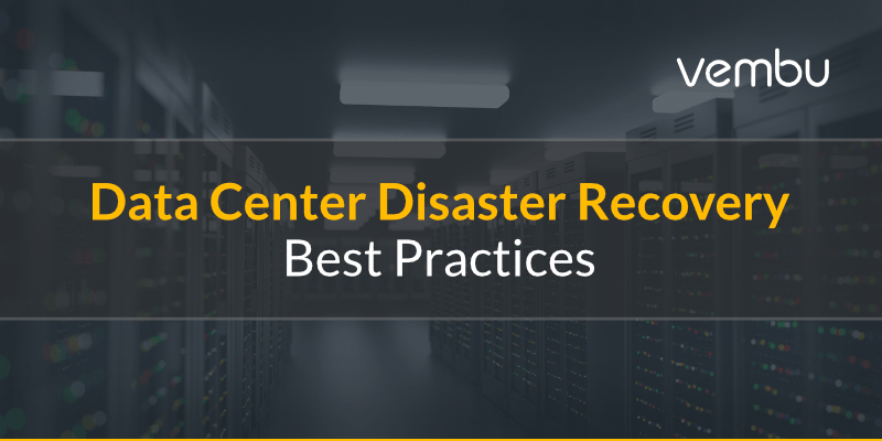 Data Center Disaster Recovery Best Practices