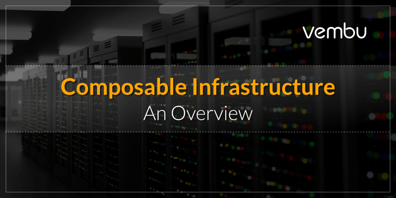 Composable Infrastructure An Overview