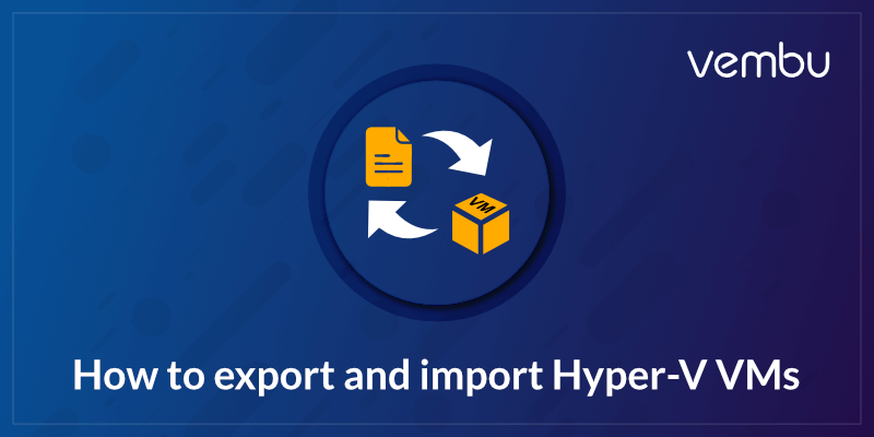 How to import and export vm to hyper-v