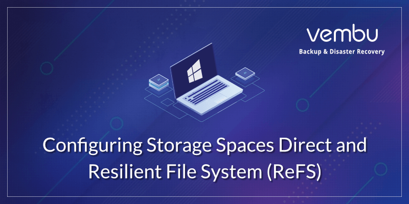 Configuring Storage Spaces Direct and Resilient File System (ReFS)