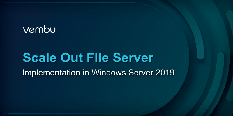 Scale Out File Server Implementation in Windows Server 2019
