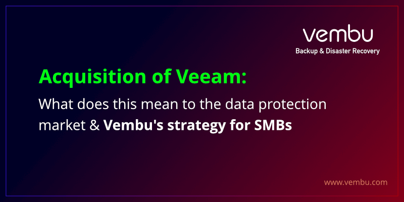 Veeam's Acquisition- What does this mean to the data protection market