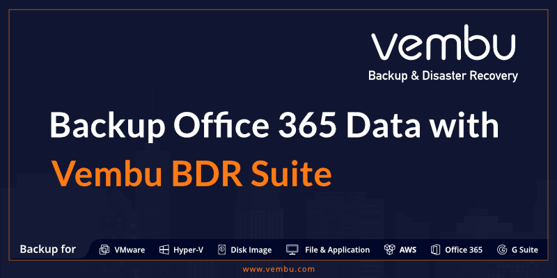 Backup Office 365 Data with Vembu BDR Suite