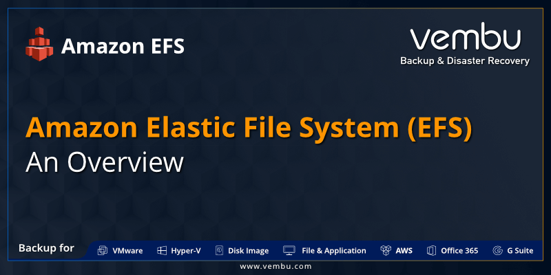 Amazon Elastic File System (EFS) An Overview