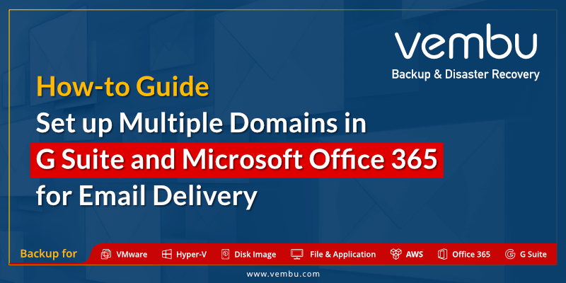 Set up Multiple Domains in G Suite and Microsoft Office 365 for Email Delivery